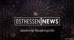 OSTHESSEN|NEWS überbringt Silvestergrüße
