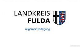 Landkreis Fulda: Änderung der sechsten Allgemeinverfügung