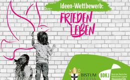 Ideenwettbewerb für Kinder und Jugendliche zum Thema Frieden leben