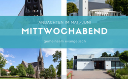 Ab morgen: Kleine Andachten in vier Kirchen - mittwochabend